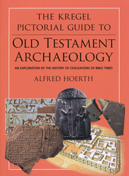The Kregel Pictorial Guide To Old Testament Archaeology   -     By: Alfred Hoerth