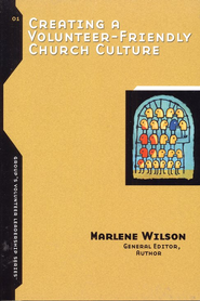 Creating a Volunteer-Friendly Church Culture  -              Edited By: Marlene Wilson                   By: Marlene Wilson editor