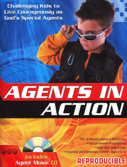 KidsTime: Agents in Action - Challenging Kids to Live Courageously as God's Special Agents (book and CD)  -
