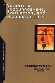 Volunteer Encouragement, Evaluation, and Accountability  -     Edited By: Marlene Wilson     By: Marlene Wilson editor