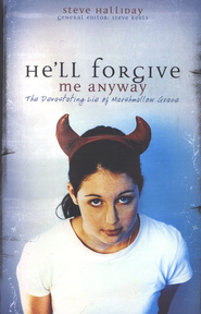 He'll Forgive Me Anyway: The Devastating Lie of Marshmallow Grace  -     By: Steve Halliday, Steve Perry