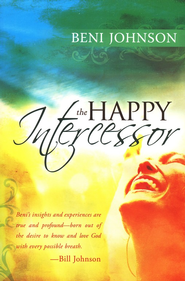 The Happy Intercessor  -     By: Beni Johnson