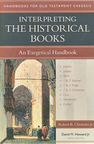 Interpreting the Historical Books: An Exegetical Handbook  -     By: Robert B. Chisholm