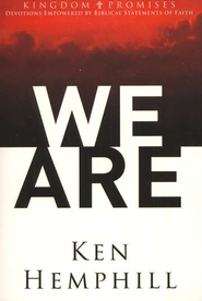 Kingdom Promises: We Are  -     By: Ken Hemphill