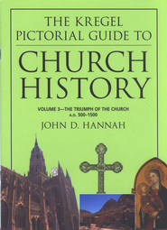 Church History, The Triumph of the Church, A.D. 500-  1500, Volume 3                                -     By: John D. Hannah