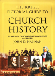 Church History, The Church in the Late Modern Period   A.D. 1650-1900, Volume 5  -     By: John D. Hannah