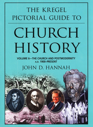 Kregel Pictorial Guide to Church History V6   -     By: John D. Hannah