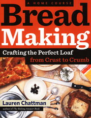 Bread Making, A Home Course   -     By: Lauren Chattman