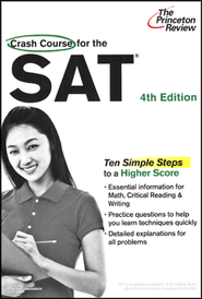 Crash Course for the SAT, 4th Edition  -     By: Princeton Review