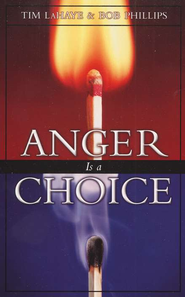 Anger Is a Choice  -              By: Tim LaHaye, Bob Phillips