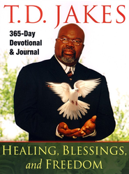 Healing, Blessings, and Freedom  -     By: T. D. Jakes
