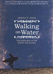 Walking On Water: The Surfer's Soul  -     By: Jeremy Jones