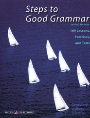Steps to Good Grammar: 169 Lessons, Exercises, and Tests, Second Edition  -     By: Genevieve Walberg Schaefer