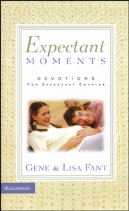 Expectant Moments  -     By: Gene Fant, Lisa Fant