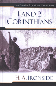 1 & 2 Corinthians: An Ironside Expository Commentary  -     By: H.A. Ironside