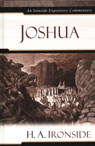 Joshua: An Ironside Expository Commentary  -     By: H.A. Ironside