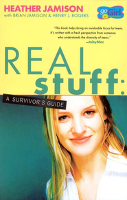 Real Stuff: A Survivor's Guide  -     By: Heather Jamison, Brian Jamison, Henry J. Rogers