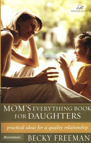 Mom's Everything Book for Daughters  -              By: Becky Freeman