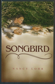Songbird   -     By: Nancy Lohr