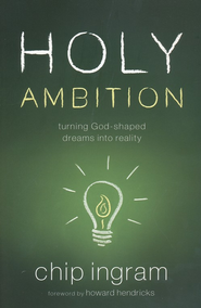 Holy Ambition: Turning God-Shaped Dreams into Reality  - Slightly Imperfect  -     By: Chip Ingram