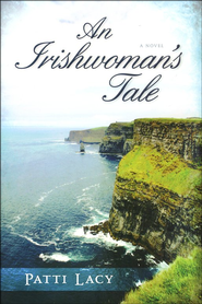 An Irishwoman's Tale  -              By: Patti Lacy