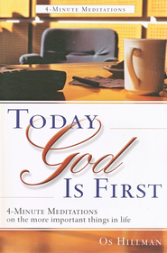 TGIF: Today God is First  -              By: Os Hillman