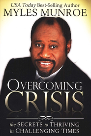 Overcoming Crisis  -     By: Myles Munroe