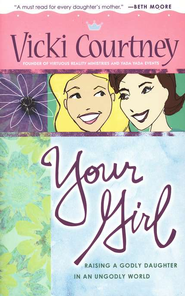 Your Girl: Raising a Godly Daughter in an Ungodly World - Slightly Imperfect  -
