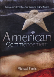 American Commencement: Graduation Speeches That Inspired a New Nation - Slightly Imperfect  -     By: Michael Farris