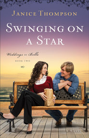 Swinging on a Star: A Novel - eBook  -     By: Janice Thompson
