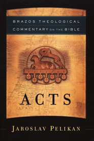 Acts (Brazos Theological Commentary)   -     By: Jaroslav Pelikan