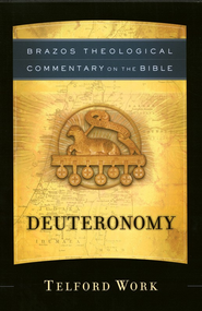 Deuteronomy (Brazos Theological Commentary)   -              By: Telford Work
