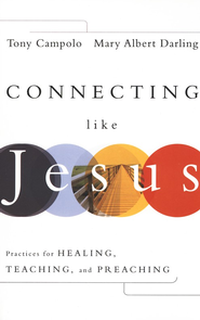 Connecting Like Jesus: Practices for Healing, Teaching, and Preaching - Slightly Imperfect  -     By: Tony Campolo, Mary Albert Darling