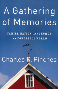 A Gathering of Memories  -     By: Charles Pinches