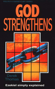God Strengthens (Ezekiel), Welwyn Commentary Series   -     By: Derek Thomas