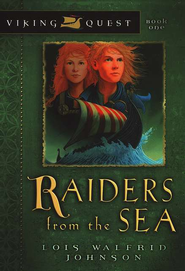 Viking Quest Series #1: Raiders from the Sea   -              By: Lois Walfrid Johnson
