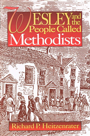 Wesley and the People Called Methodists   -     By: Richard P. Heitzenrater