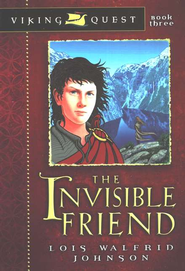 Viking Quest Series #3: The Invisible Friend   -     By: Lois Walfrid Johnson