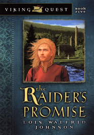 Viking Quest Series #5: The Raider's Promise   -              By: Lois Walfrid Johnson