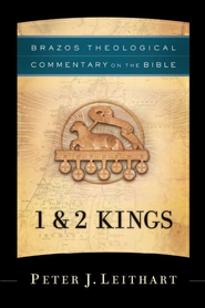 1 & 2 Kings (Brazos Theological Commentary)   -              By: Peter Leithart