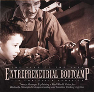 The Best of the 2006 Entrepreneurial Bootcamp for Christian Families Audio CDs  -