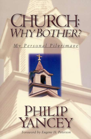 Church: Why Bother?   -              By: Philip Yancey