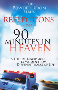 Reflections on 90-Minutes in Heaven: The Powder Room Series  -     By: Angela Shears, Tammy Fitzgerald, Donna Scuderi