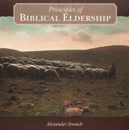 Principles of Biblical Eldership 2 Audio CD Set   -     By: Alexander Strauch