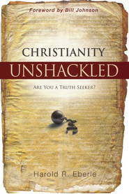 Christianity Unshackled: Are You a Truth Seeker?  -     By: Harold Eberle
