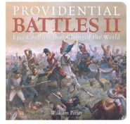 Providential Battles II: Epic Conflicts that Changed the World  -     By: William Potter
