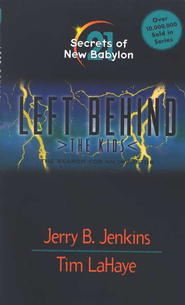 Secrets of New Babylon, Left Behind: The Kids #21   -     By: Tim LaHaye, Jerry B. Jenkins
