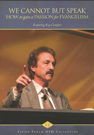 We Cannot but Speak: How to Gain a Passion for Evangelism--DVD  -     By: Ray Comfort