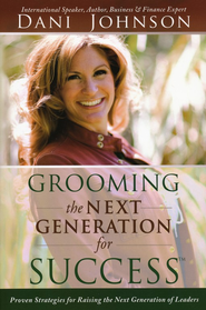 Grooming the Next Generation for Success  -     By: Dani Johnson