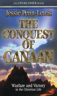 The Conquest of Canaan: Warfare and Victory in the Christian Life - eBook  -     By: Jessie Penn-Lewis